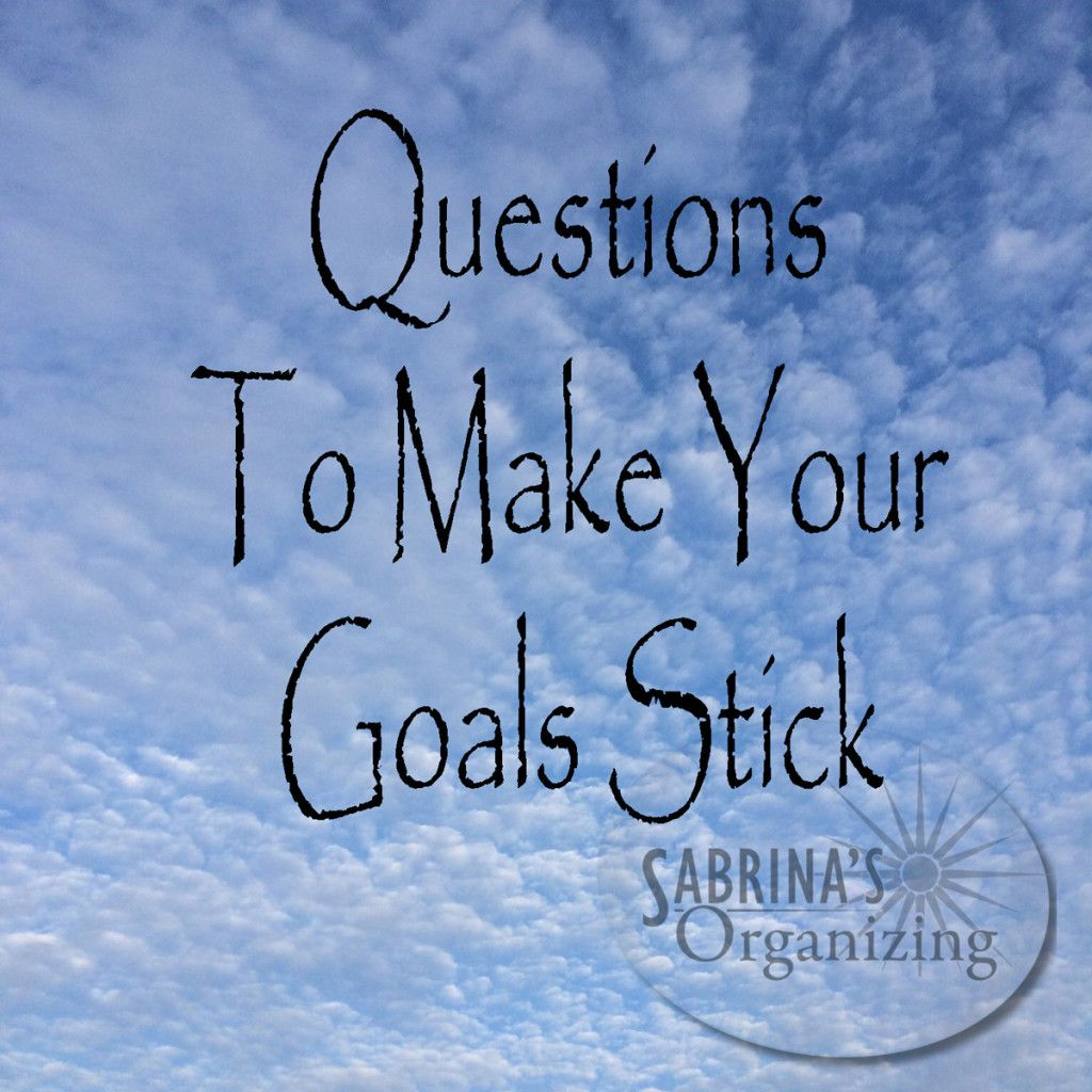 Seven Simple Questions To Make Your Goals Stick