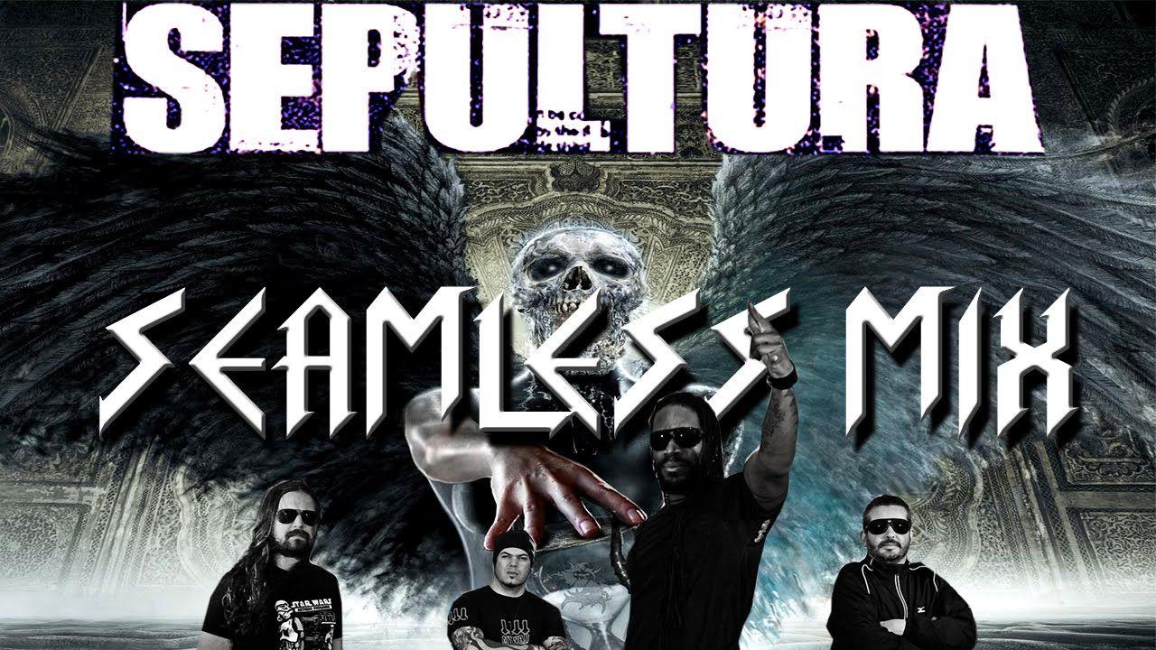 Sepultura hardcore heavy metal seamless mix muzica music