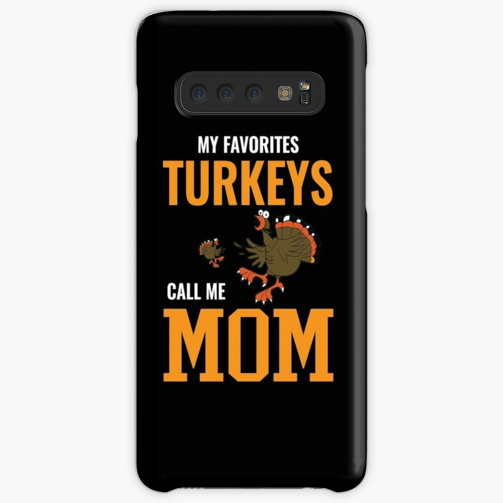 My Favorites Turkeys Call Me Mom Thanksgiving Day Samsung Galaxy S20 Soft By Tuly2002 Call My Mom Thanksgiving Mom My Favorite Things