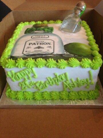 Patron Birthday Cake CakeBread Pinterest Birthday Cakes - Patron birthday cake
