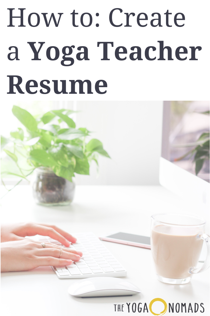 Learn How To Create The Perfect Yoga Resume We Share Instructor Templates What Sections Use And Real Samples Including My Own