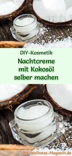 nachtcreme mit kokos l selber machen rezept und anleitung diy kosmetik diy kosmetik und. Black Bedroom Furniture Sets. Home Design Ideas