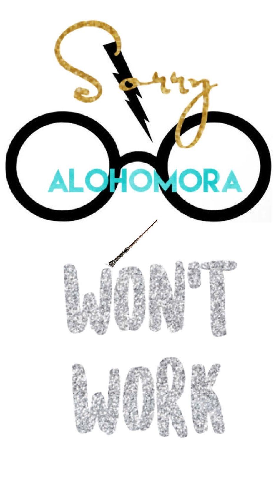 Sorry Alohomora Won T Work Lol Harry Potter Wallpaper Funny Jokes Tablet Wallpaper