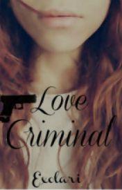Love Criminal Por Exolari - Wattpad