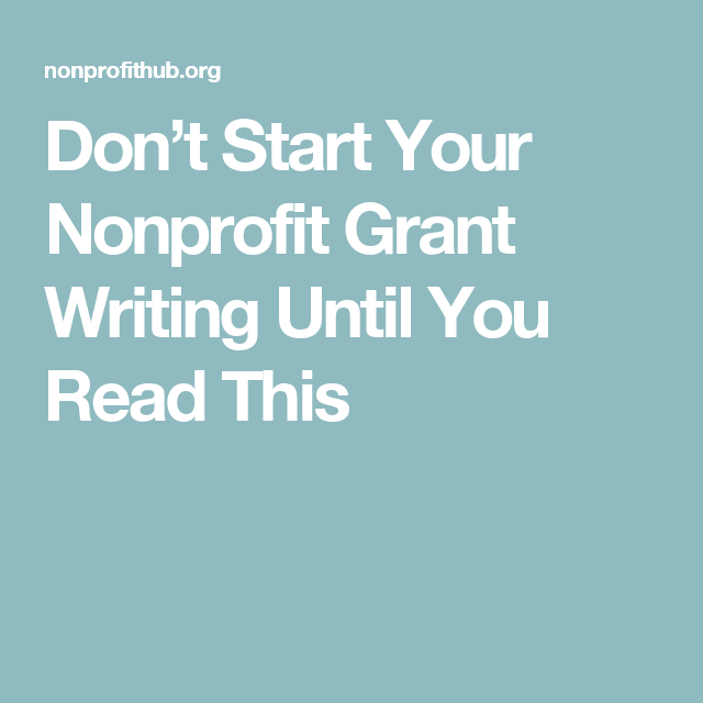 Don't Start Your Nonprofit Grant Writing Until You Read