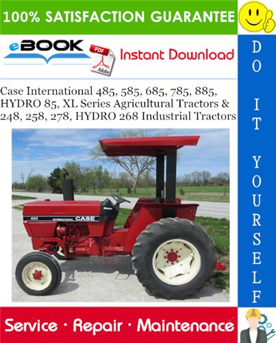 Case International 485 585 685 785 885 Hydro 85 Xl Series Agricultural Tractors 248 258 278 Hydro 268 In Agriculture Tractor Tractors Repair Manuals