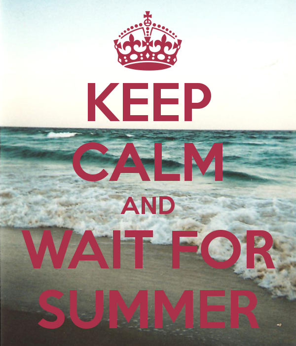 Well At Least Try And Keep Calm Cos It Could Be A Long Time Coming If You  Live In The UK!