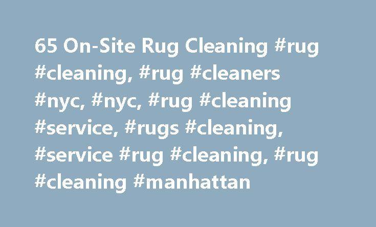 65 On Site Rug Cleaning #rug #cleaning, #rug #cleaners #