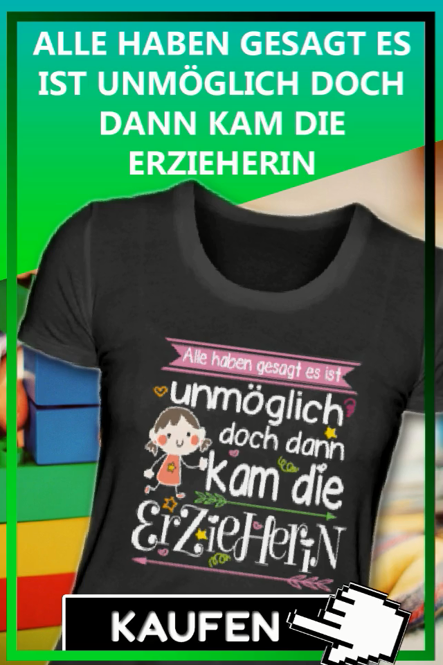 Lustige Sprüche Shirt Erzieherin zum Geburtstag Geschenkideen Abschiedsgeschenk Weihnachtsgeschenk
