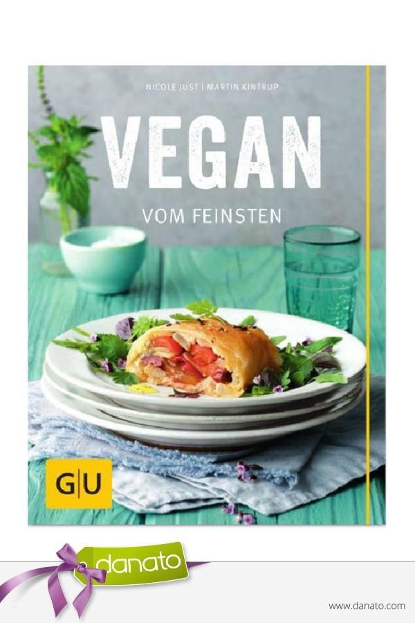 100 vegane Rezepte vom Feinsten #danato #rezepte #Kochbuch #vegan ...