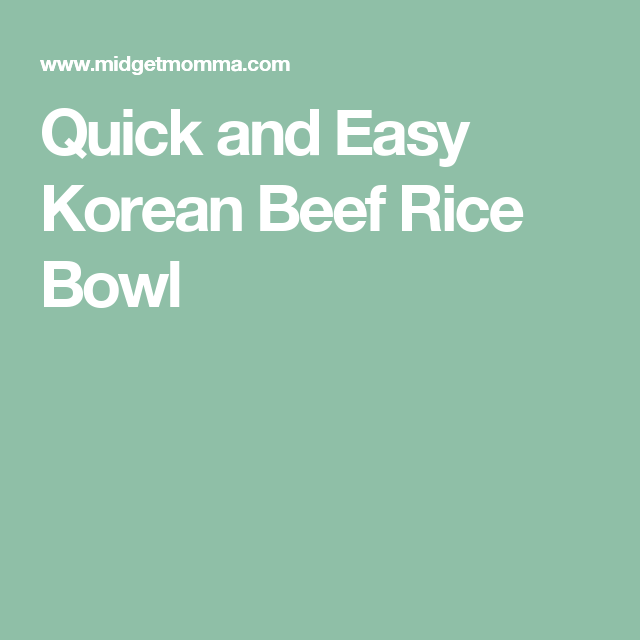 Quick and Easy Korean Beef Rice Bowl