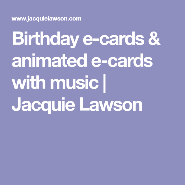 Birthday e cards animated e cards with music jacquie lawson birthday e cards animated e cards with music jacquie lawson bookmarktalkfo Images