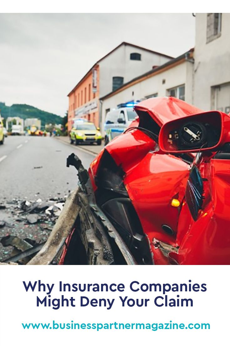 Why Insurance Companies Might Deny Your Claim In 2020 Insurance