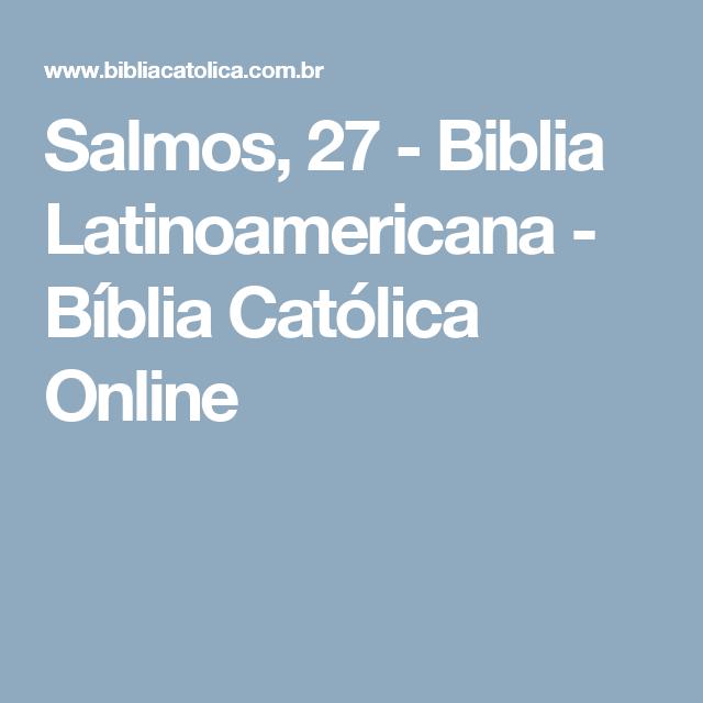 Salmos 27 Biblia Latinoamericana Bíblia Católica Online
