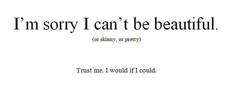 I Wish I Was Pretty And Skinny Beautiful Hurt Pretty Quote Sad