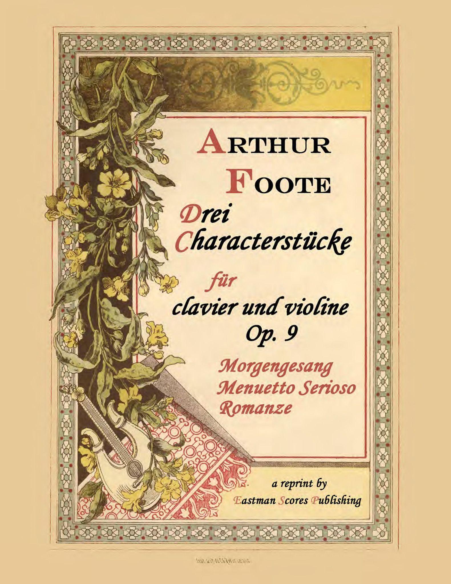 Foote, Arthur : Drei Characterstucke : Op. 9, fur Clavier und Violine / von Arthur Foote.