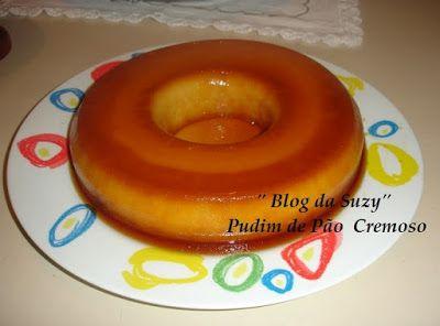 Blog da Suzy  : Pudim de Pão Cremoso
