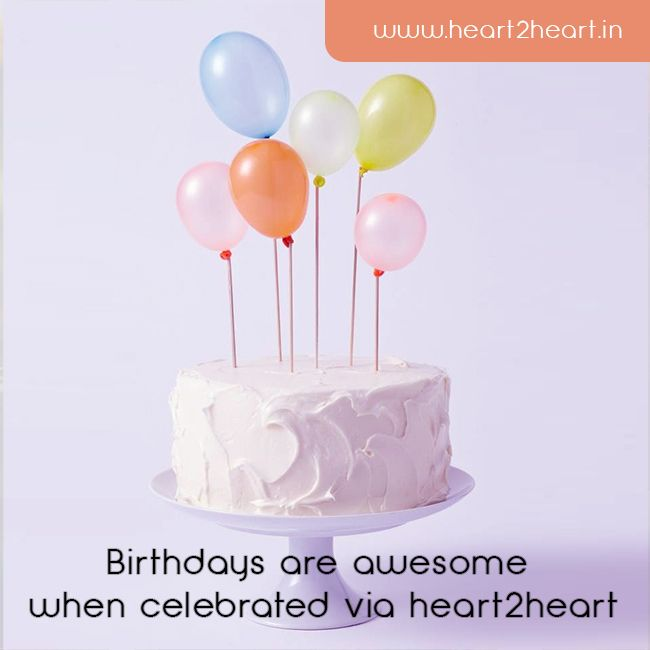 Birthdays Are Always Awesome To Celebrate Via Heart2heart Send