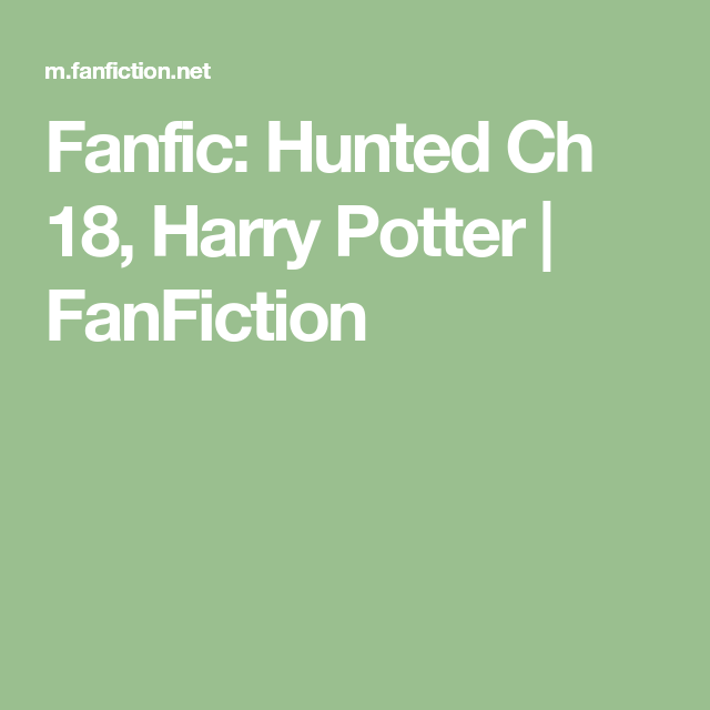 Fanfic Hunted Ch 18 Harry Potter Fanfiction Harry Potter Fanfiction Fanfiction Draco And Hermione Fanfiction