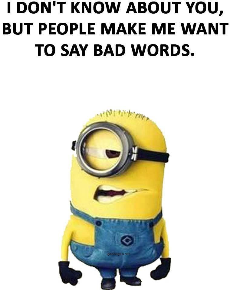 Funny Minion Joke About People Vs Bad Words Minions Funny Funny Minion Quotes Minion Jokes