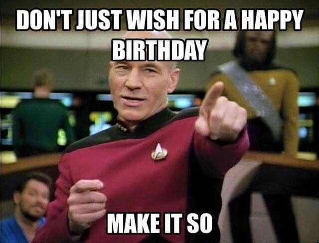 Star Trek Birthday Humor Captain Picard Star Trek Birthday Meme