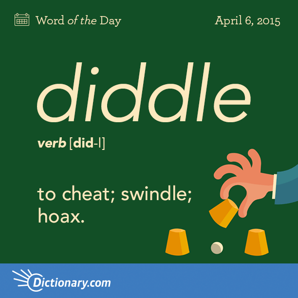 Word of the Day diddle Informal. to
