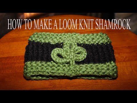 Loom Knit Shamrock Or 3 Leaf Clover Youtube Loom Knitting