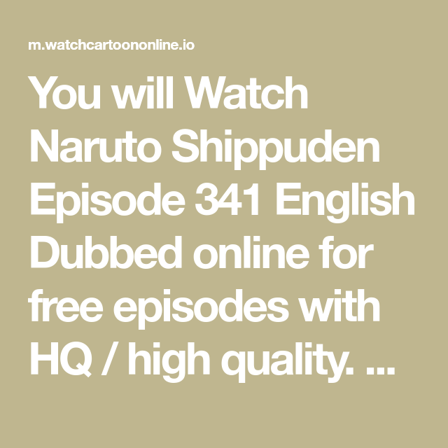 You will Watch Naruto Shippuden Episode 341 English Dubbed online