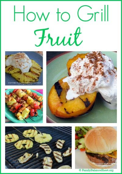 How to Grill Fruit - peaches, pineapples, and bananas...oh my!
