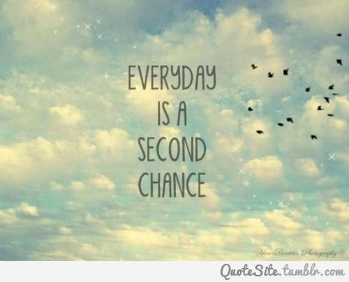 Second Chances 3 Words Of Wisdom Pinterest Quotes Chance