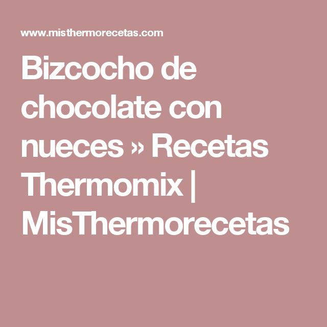 Bizcocho de chocolate con nueces » Recetas Thermomix   MisThermorecetas