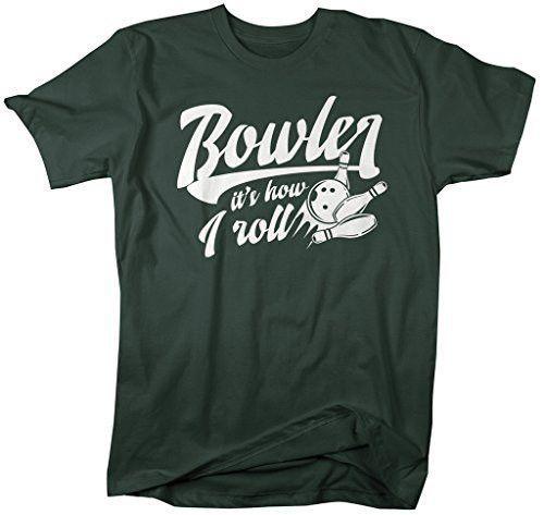 Men 39 S Funny Bowler T Shirt How I Roll Bowling Shirts