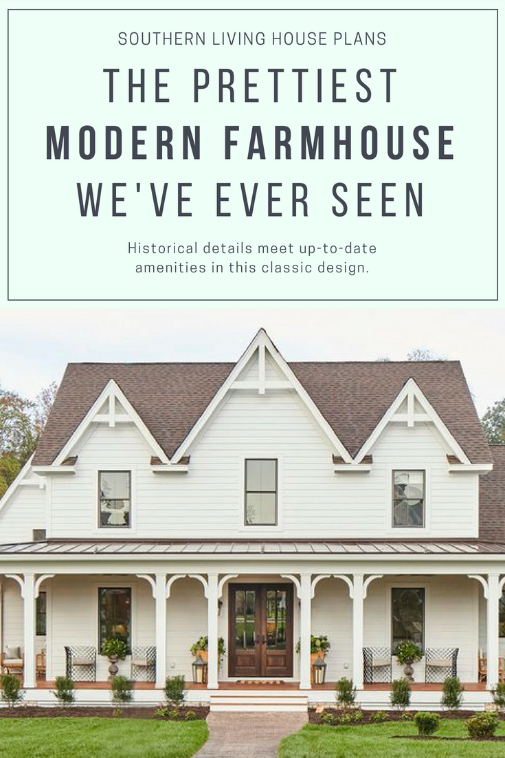 The Prettiest Modern Farmhouse We Ve Ever Seen Modern Farmhouse Plans Southern Living House Plans Farmhouse Remodel