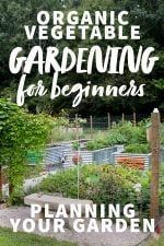Organic Vegetable Gardening for Beginners: Planning