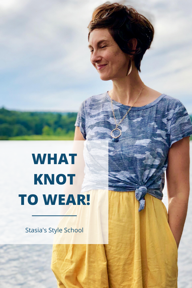 Here S What Knot To Wear Forget About What Not To Wear Stasia Savasuk In 2020 How To Wear Simple Outfits Clothing Hacks