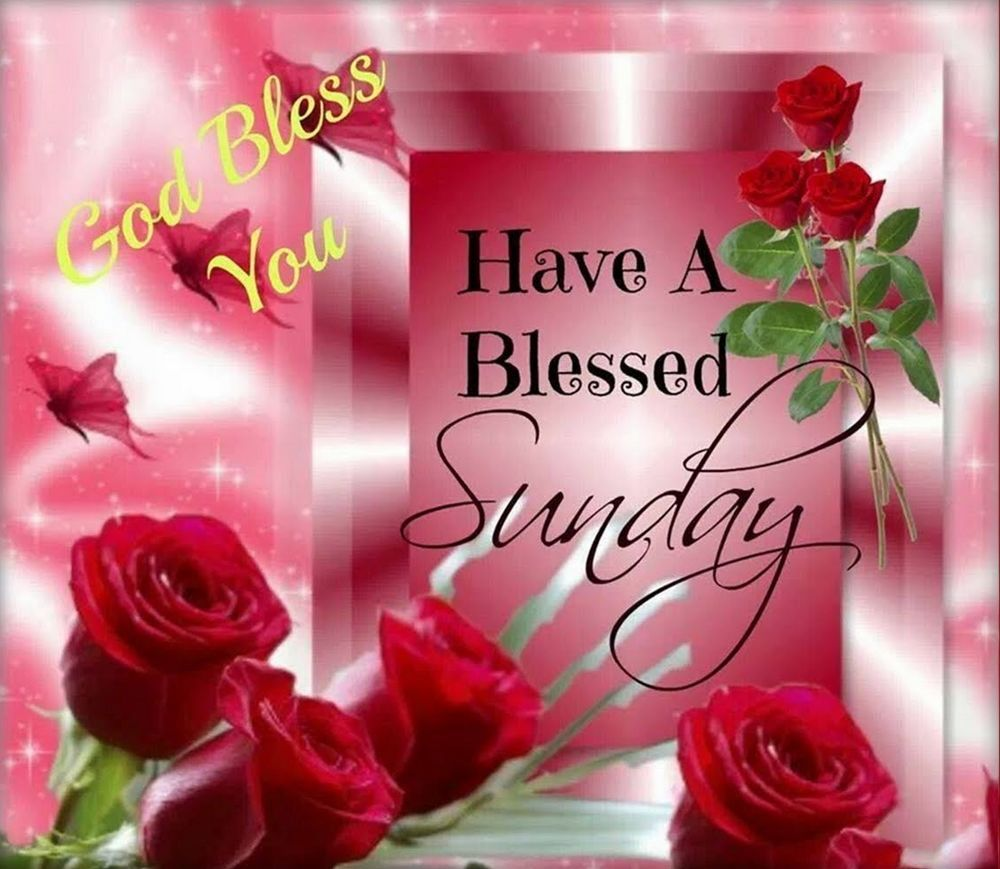 God Bless You Have A Blessed Sunday Monday Thru The Week Blessings