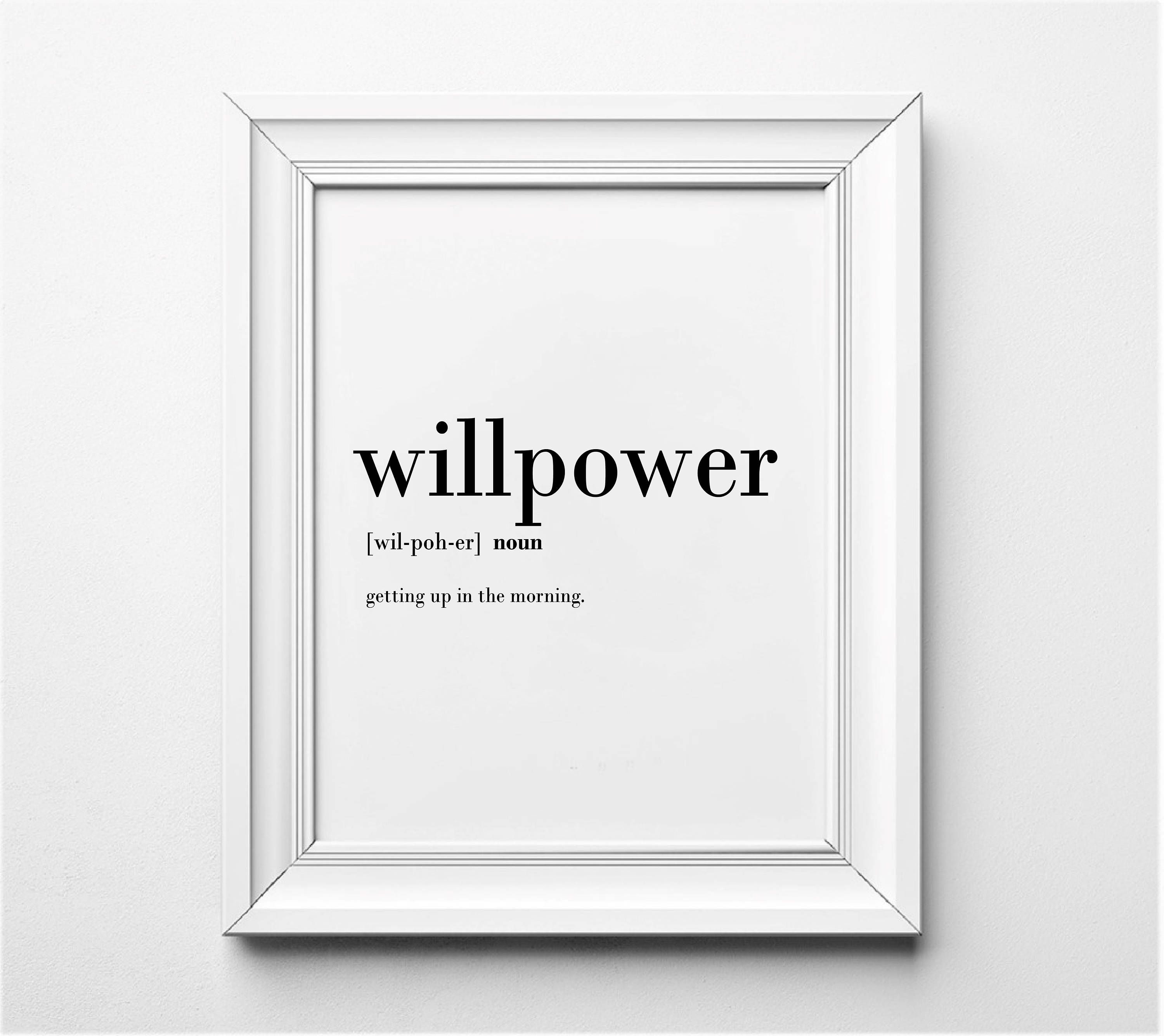 Willpower Definition Funny Wall Art Definition Art Prints Etsy Funny Wall Art Funny Quote Prints Wall Prints Quotes