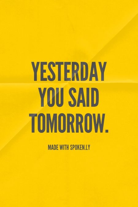 Yesterday You Said Tomorrow Quote 79277 Trendnet