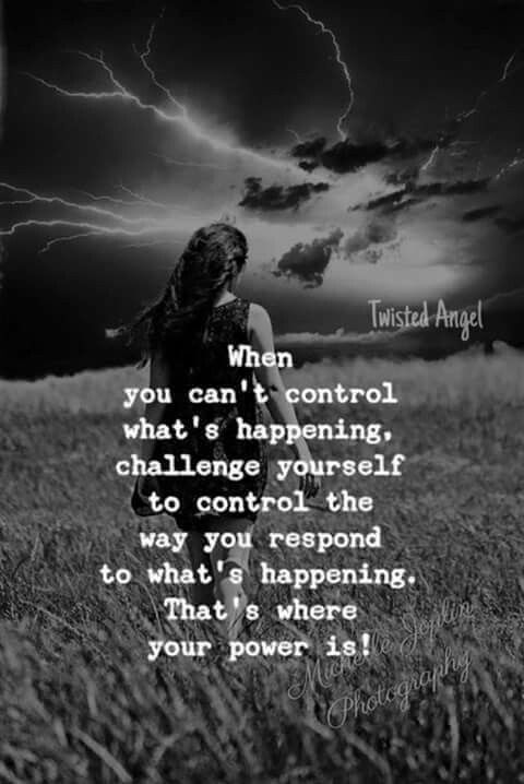 Inspirational Life Quotes And Sayings You Can T Control: Control The Way You Respond