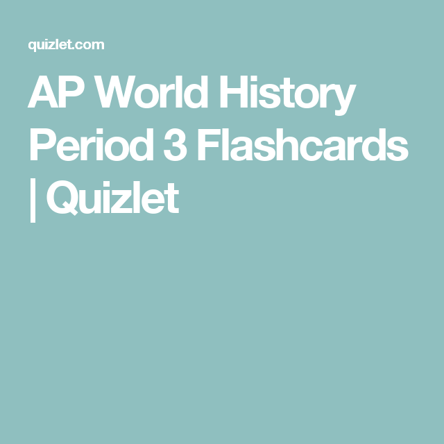 AP World History Period 3 Flashcards | Quizlet | ap world