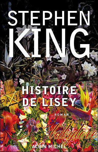 Histoire De Lisey Broché Stephen King Nadine Gassié Achat Livre Ou Ebook Stephen King Livres De Stephen King Livre