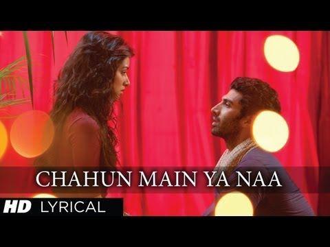 Chahun Main Ya Naa Bollywood Music Songs Romantic Songs