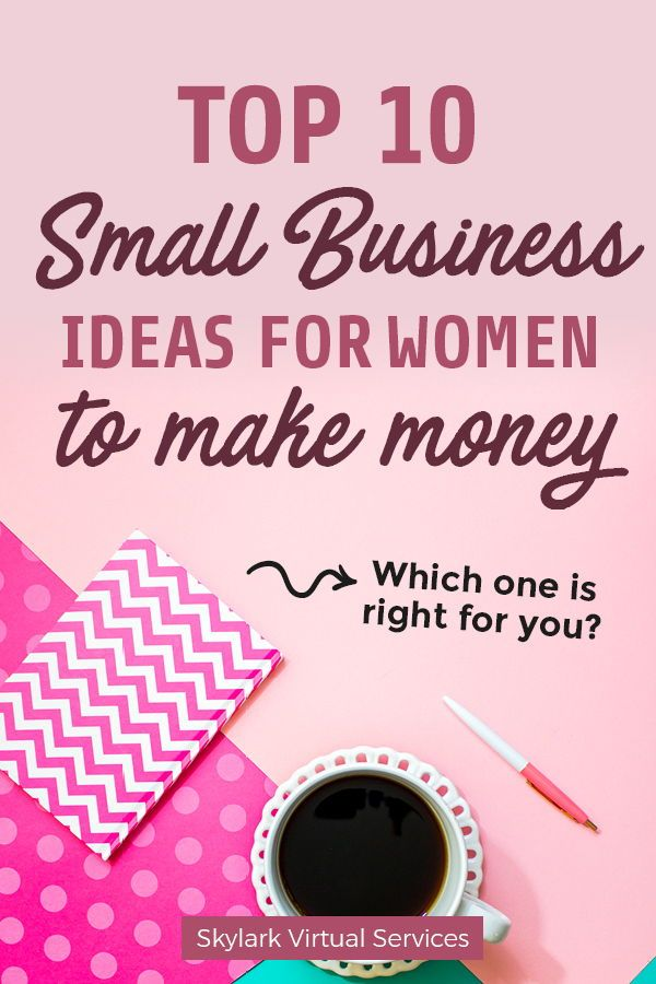 10 Small Business Ideas for Women to Make Money