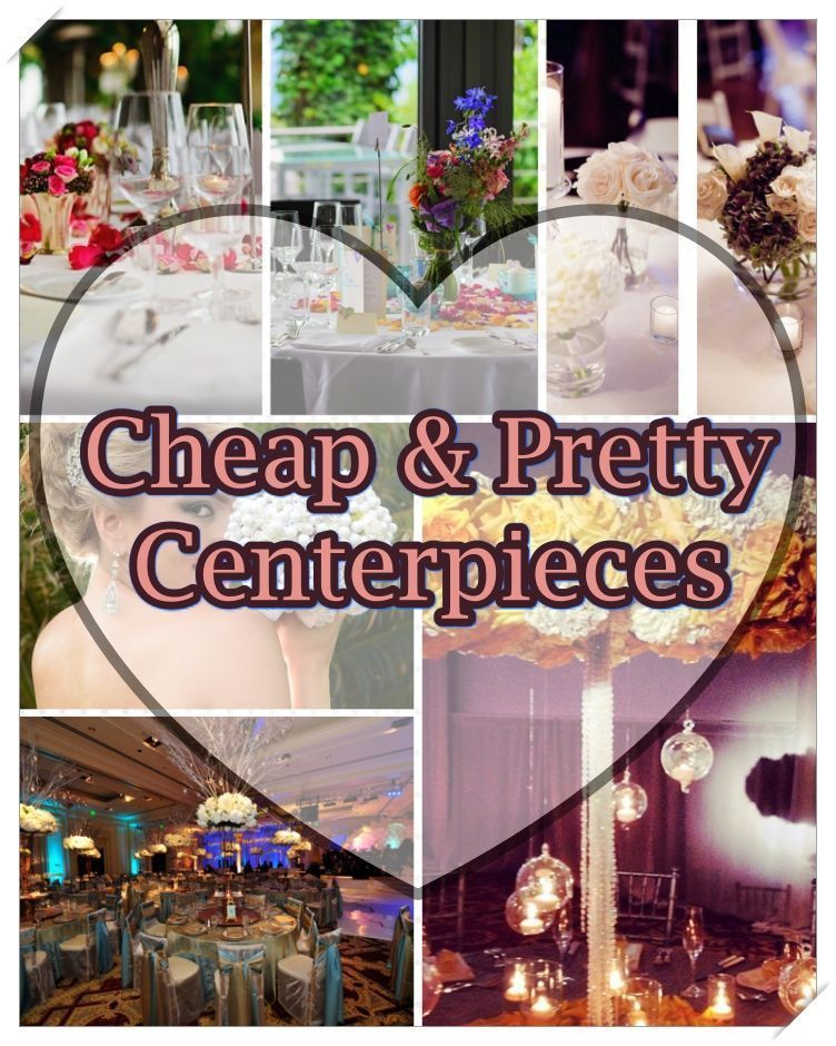 Wedding Centerpieces Ideas And Tips Extravagant Original Budget Friendly That Fit All Decorations