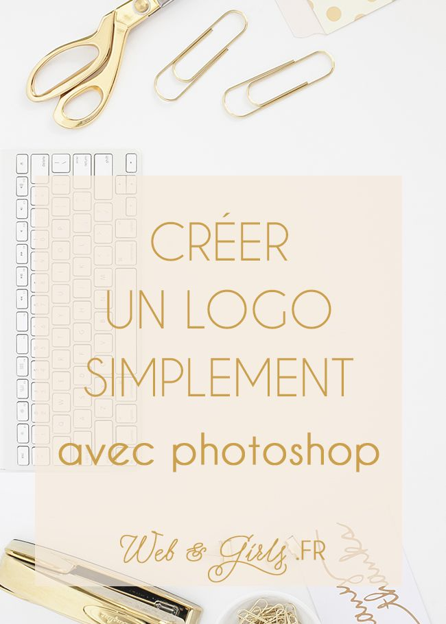 cr u00e9er simplement un logo avec photoshop