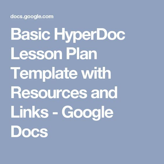 Basic Hyperdoc Lesson Plan Template With Resources And Links