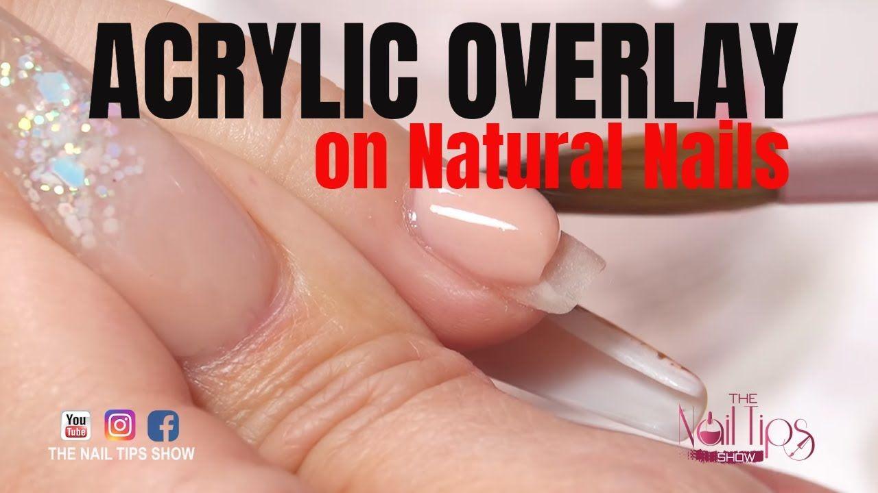 Acrylic Overlay On Natural Nails Acrylic Training Series Youtube Natural Nails Acrylic Overlay Natural Acrylic Nails
