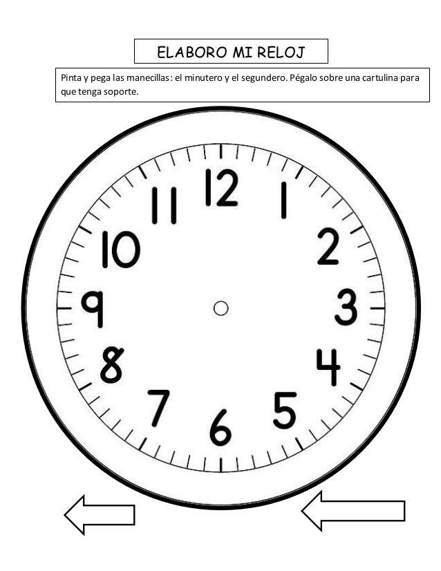 Elaboro Mi Reloj Pinta Y Pega Las Manecillas El Minutero Y El Segundero Pegalo Sobre Una Cartulina Par Reloj De Manecillas Reloj Ejercicios Para Preescolar
