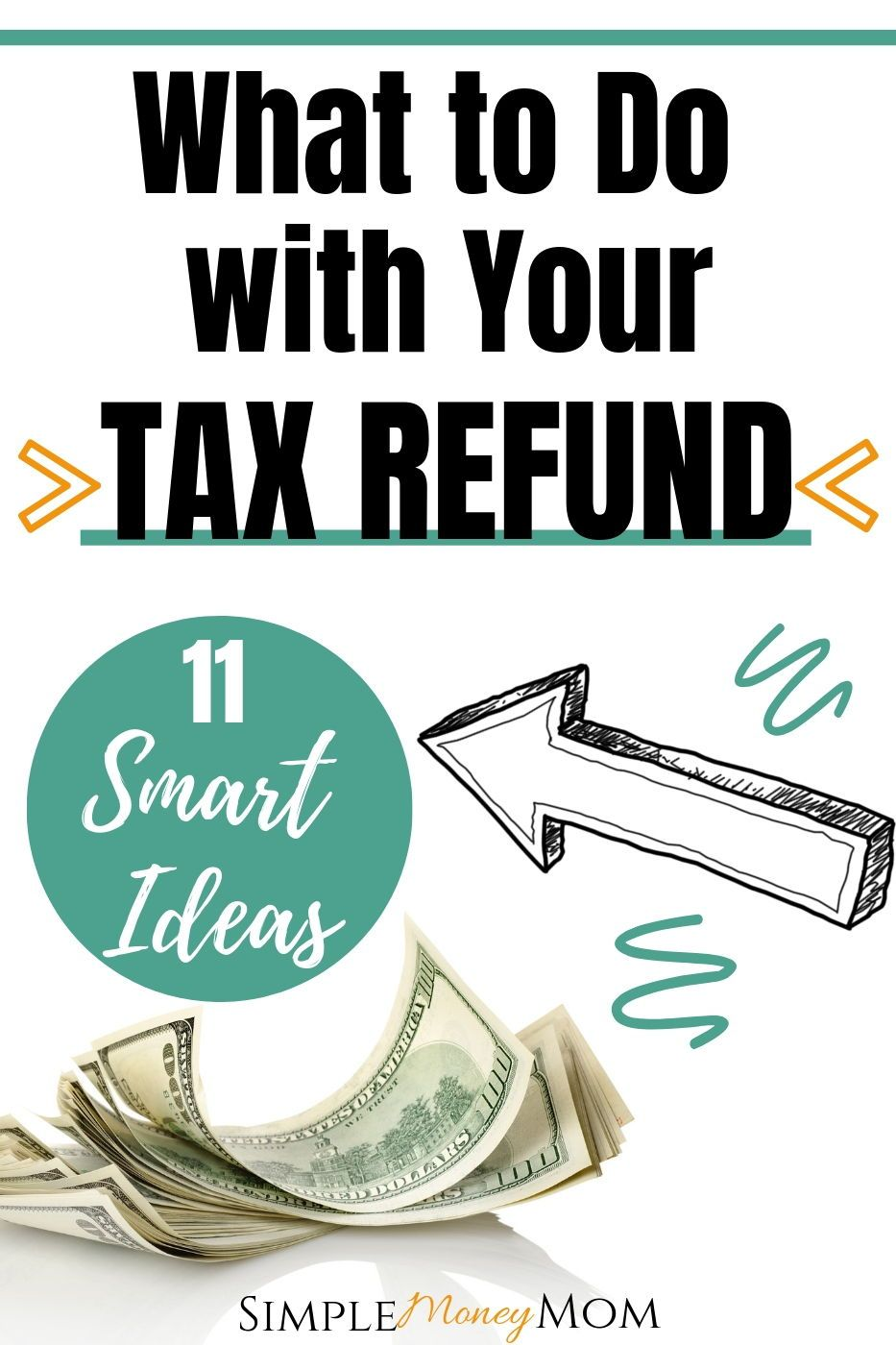 11 Smart Ways To Use Your Tax Refund To Maximize Your Money Tax