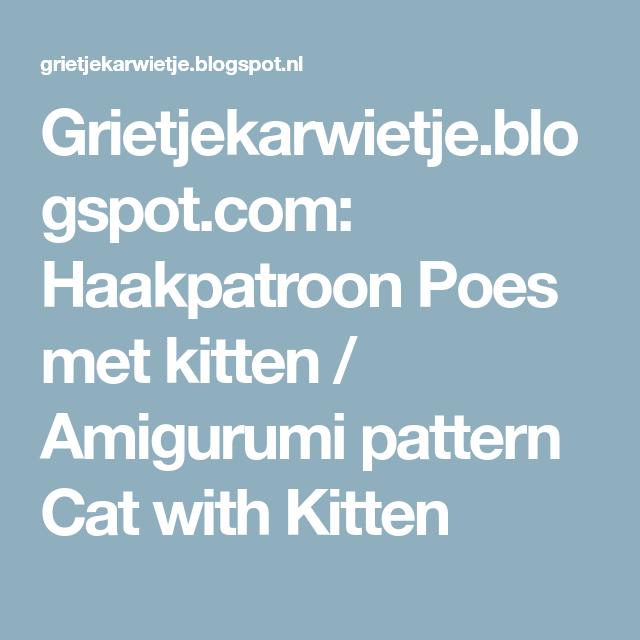 Grietjekarwietje.blogspot.com: Haakpatroon Poes met kitten / Amigurumi pattern Cat with Kitten